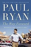 The Way Forward: Renewing the American Idea