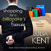 Shopping for a Billionaire's Fiancee | Julia Kent