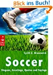 Soccer - Slogans, Greetings, Quotes a...