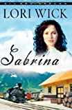 Sabrina (Big Sky Dreams, Book 2) (0736920781) by Wick, Lori