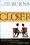 Closer: Devotions to Draw Couples Together (0764207032) by Burns, Jim