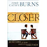 Closer: Devotions to Draw Couples Togetherby Jim Burns