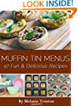 Muffin Tin Menus: 47 Fun & Delicious...