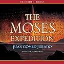 The Moses Expedition (       UNABRIDGED) by Juan Gomez-Jurado Narrated by Pete Bradbury