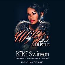 Wifey's Next Hustle   Livre audio Auteur(s) : KiKi Swinson Narrateur(s) : Angel Cochrane