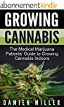 Cannabis: Growing Cannabis: The Medic...