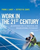 Work in the 21st Century: An Introduction to Industrial and Organizational Psychology
