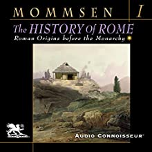 The History of Rome, Book 1: Roman Origins Before the Monarchy Audiobook by Theodor Mommsen Narrated by Charlton Griffin