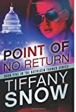 Tiffany Snow Point of No Return (The Kathleen Turner Series Book 5)
