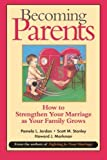 img - for Becoming Parents: How to Strengthen Your Marriage as Your Family Grows by Jordan, Pamela L., Stanley, Scott M., Markman, Howard J. (2001) Paperback book / textbook / text book