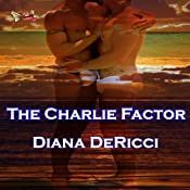 The Charlie Factor | [Diana DeRicci]