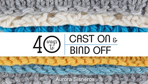 40 Ways to Cast On & Bind Off (Online Class)
