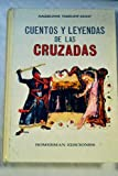 img - for Cuentos y leyendas de las cruzadas book / textbook / text book