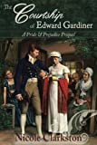 img - for The Courtship of Edward Gardiner: A Pride & Prejudice Prequel book / textbook / text book