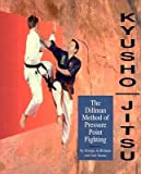 img - for Kyusho-Jitsu: The Dillman Method of Pressure Point Fighting   [KYUSHO-JITSU] [Paperback] book / textbook / text book