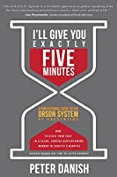 I'll Give You Exactly Five Minutes