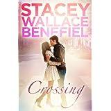 Crossing (Open Door Love Story Book 1) ~ Stacey  Wallace Benefiel
