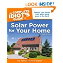 The Complete Idiot's Guide to Solar Power for Your Home, 3rd Edition (Idiot's Guides)