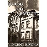 House of Justice: A Short Horror Story ~ Vincent Bivona