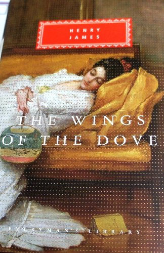 The Wings Of The Dove (Everyman's Library Classics)