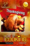 Easy Thanksgiving Recipes: 29 Fast, Delicious And Easy Thanksgiving Recipes (Love Of Cooking Holiday Series)