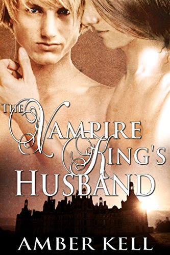 Amber Kell - The Vampire King's Husband