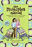 Lynn Lorenz Multiples Manual: Preparing and Caring for Twins or Triplets