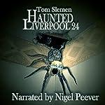 Haunted Liverpool 24 | Tom Slemen