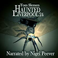 Haunted Liverpool 24 Audiobook by Tom Slemen Narrated by Nigel Peever