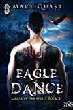 img - for Eagle Dance (Legend of the Spirit) book / textbook / text book