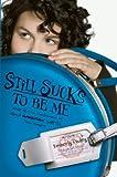 Still Sucks to Be Me: The All-true Confessions of Mina Smith, Teen Vampire (Mina Hamilton)