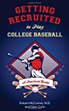 Getting Recruited to Play College Baseball: A Practical Guide