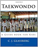 Taekwondo: a Guide book for Kids and Adults