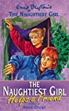 The Naughtiest Girl Helps a Friend (Naughtiest Girl) (0340727632) by Blyton, Enid