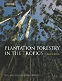 img - for Plantation Forestry in the Tropics: The Role, Silviculture, and Use of Planted Forests for Industrial, Social, Environmental, and Agroforestry Purposes book / textbook / text book
