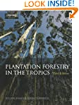 Plantation Forestry in the Tropics: T...