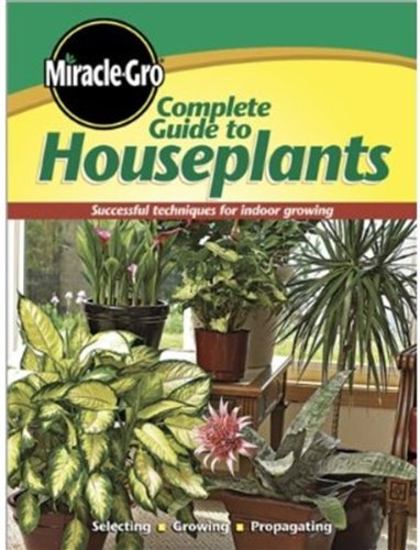 Complete Guide to Houseplants (Miracle Gro)