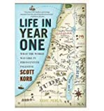 img - for [LIFE IN YEAR ONE: WHAT THE WORLD WAS LIKE IN FIRST-CENTURY PALESTINE] BY Korb, Scott (Author) Riverhead Books (publisher) Paperback book / textbook / text book
