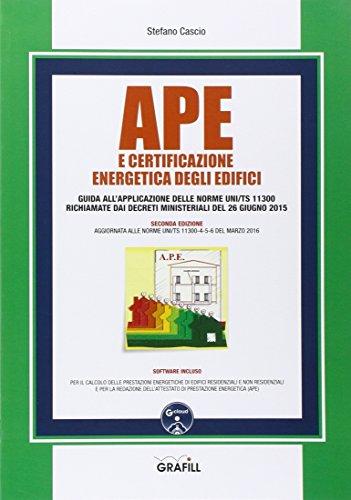 APE e certificazione energetica degli edifici. Con CD-ROM