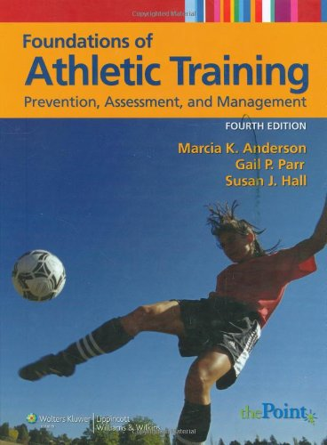 Foundations of Athletic Training: Prevention, Assessment,...