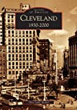 Cleveland: 1930-2000  (OH) (Images of America)