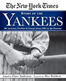 img - for The New York Times Story of the Yankees: 382 Articles, Profiles and Essays from 1903 to Present book / textbook / text book