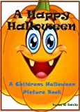 A Happy Halloween: A Childrens Halloween Picture Book