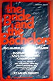 The Bride and the Bachelors: Five Masters of the Avant-Garde (0670002488) by Calvin Tomkins