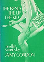 The bend, the lip, the kid : reallife stories