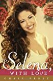 img - for To Selena, with Love book / textbook / text book