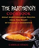 The Parthenon Cookbook: Great Mediterranean Recipes from the Heart of Chicagos Greektown