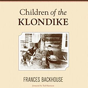Children of the Klondike | [Frances Backhouse]