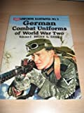 German Combat Uniforms of World War Two, Vol 1 (Uniforms Illustrated No. 5) (085368667X) by Brian L. Davis