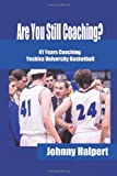 img - for Are You Still Coaching?: 41 Years Coaching Yeshiva University Basketball book / textbook / text book